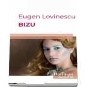 Bizu de Eugen Lovinescu - Colectia Hoffman esential 20