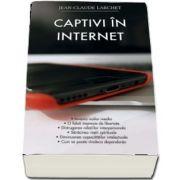 Captivi in Internet de Jean-Claude Larchet