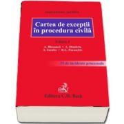 Cartea de exceptii in procedura civila. Editia 2 - Instrumente juridice - Contine 35 de incidente procesuale