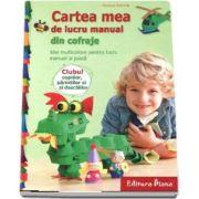 Gudrun Schmitt, Cartea mea de lucru manual din cofraje - Idei multicolore pentru lucru manual si joaca
