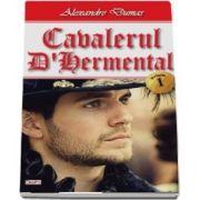 Cavalerul D Hermental, volumul 1 de Alexandre Dumas