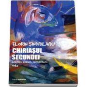 Chiriasul secundei, volumul 1. Cronici, eseuri, comentarii de Florin Sindrilaru