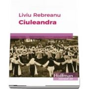 Ciuleandra de Liviu Rebreanu - Colectia Esential 20