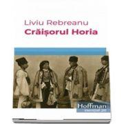 Craisorul Horia de Liviu Rebreanu