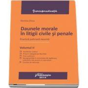 Daune morale in litigii civile si penale. Volumul II - Practica judiciara recenta de Dorina Zeca