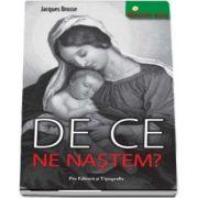 De ce ne nastem? de Brosse Jacques