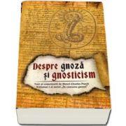 Despre gnoza si gnosticism - Text si comentariu de Henri-Charles Puech