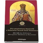 Din mostenirea muzicala a Sfantului Ierarh Iosif Naniescu. MS 340 din Biblioteca Mitropoliei Moldovei si Bucovinei