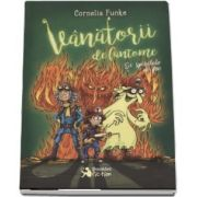 Fanatorii de fantome si spiritele de foc de Cornelia Funke