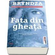 Fata din gheata de Robert Bryndza - Primul volum din seria Erika Foster