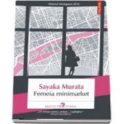 Femeia minimarket de Sayaka Murata (Traducere din limba japoneza de Iolanda Prodan)
