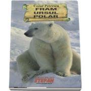 Fram ursul polar de Cezar Petrescu - Cartile de aur ale copilariei