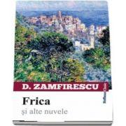 Frica si alte nuvele de Duiliu Zamfirescu