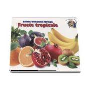 Fructe tropicale de Silvia Ursache Brega - Colectia Cunosc lumea pas cu pas