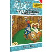 Hector se pregateste sa devina vrajitor – Motivatia, perseverenta si stimularea interesului pentru invatare - Colectia ABC-ul povestilor terapeutice - Adriana Mitu
