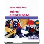 Inimi cicatrizate de Max Blecher - Colectia Hoffman esentia 20