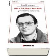 Ioan Petru Culianu - Ipostazele unui eretic de Raul POPESCU