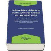 Jurisprudenta obligatorie pentru aplicarea Codului de procedura civila. Editia a 2-a, revazuta si adaugita