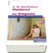 Maidanul cu dragoste de George Mihail Zamfirescu