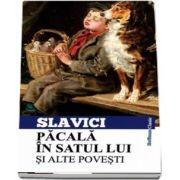 Pacala in satul lui si alte povesti de Ioan Slavici (Colectia Hoffman clasic)