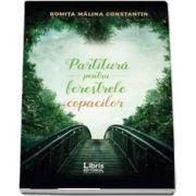 Partitura pentru ferestrele copacilor de Romita Malina Constantin