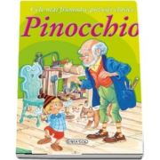 Pinocchio - Cele mai frumoase povesti clasice - Editie ilustrata