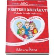 Prietenii adevarati - Virtualul in viata copilului meu - Colectia ABC-ul povestilor terapeutice (Ioana Omut Cherechianu)