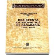 Rezistenta antisovietica in Basarabia. 1944-1950 (Postica Elena)