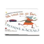 Sa vezi ce iti fac, Cucoana Raceala! de Andreea Dragomir (Editie ilustrata)