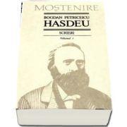 Scrieri. Volumul 1 - Poezii de B. P. Hasdeu - Text ingrijit, studiu introductiv, note si comentarii de Stancu Ilin. Tabel cronologic de I. Oprisan