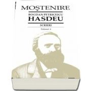 Scrieri. Volumul 4 - Studii si articole literare, filosofice si culturale. B. P. Hasdeu - Text selectat, studiu introductiv, note si comentarii de Stancu Ilin