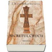 Secretul crucii de Doru Munteanu