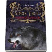 Simon Thorn si vizuina lupilor de Aimee Carter