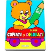 Super copiati si colorati cu Martinel- 3-5 ani
