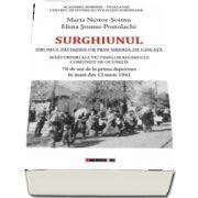 Surghiunul - Drumul patimirilor prin Siberia de gheata - Marturisiri ale victimelor regimului comunist de ocupatie