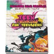Teen thinking for teenagers de Ruxadra Dragolea