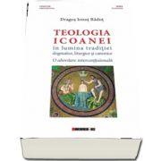Teologia icoanei in lumina traditiei dogmatice, liturgice si canonice de Dragos Ionut Radut