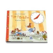 Tifi Papadie - Invata cat e ceasul de Andreas H. Schmachtl