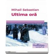 Ultima oara de Mihail Sebastian - Colectia Hoffman esential 20
