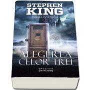 Alegerea celor trei de Stephen King (Seria Turnul Intunecat, partea a II-a, Editia 2018)