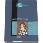 Ars Poetica - Prefata, selectie a textelor, note bio-bibliografice si repere bibliografice de Adrian Ciubotaru