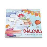 Balonul de Cristina Supeala (Editie ilustrata)