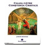 Calea catre Constiinta Cristica de Jakob Bohme