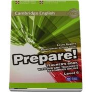 Cambridge English Prepare! Level 6 Teacher's Book with DVD and Teacher's Resources Online de Louis Rogers