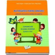 Comunicare in Limba Romana - Ma pregatesc pentru concurs! Clasa a II-a (Exercitii aplicative si modele de subiecte) de Adina Grigore