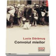 Convoiul mieilor de Lucia Daramus (Ego Proza)