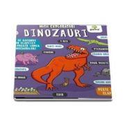 Dinozauri - Micii exploratori - Peste 30 de clapete