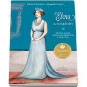 Elena a Romaniei. Regina mama, regina suferintei si a sperantei de Adrian Cioroianu