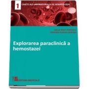 Explorarea paraclinica a hemostazei de Delia Mut Popescu - Caietele laboratorului de hematologie - 1
