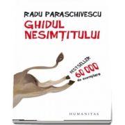 Ghidul nesimtitului de Radu Paraschivescu - Editia a IV-a